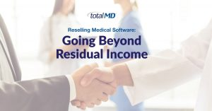Reselling TotalMD - how to go beyond residual income