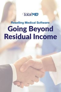 How to make more beyond reselling TotalMD