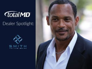 Smith Technologies - TotalMD Dealer Spotlight