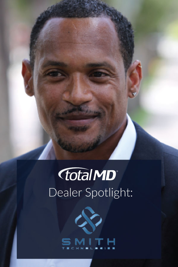 TotalMD Dealer Spotlight: Smith Technologies