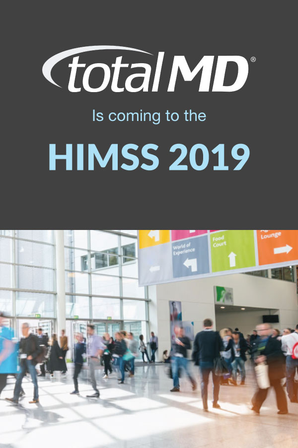 HIMSS 2019 - Visit TotalMD there!