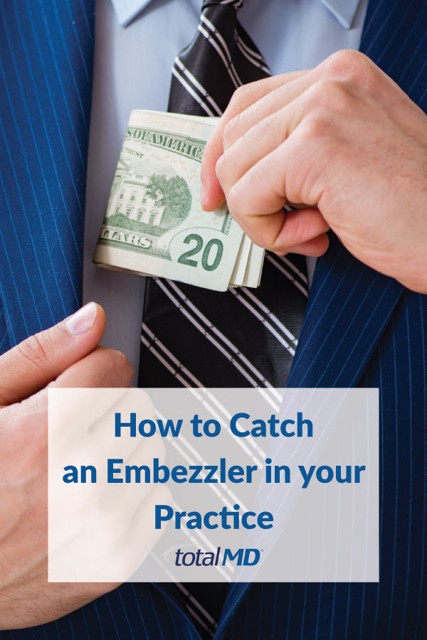 How to catch an embezzler in your practice with medical software